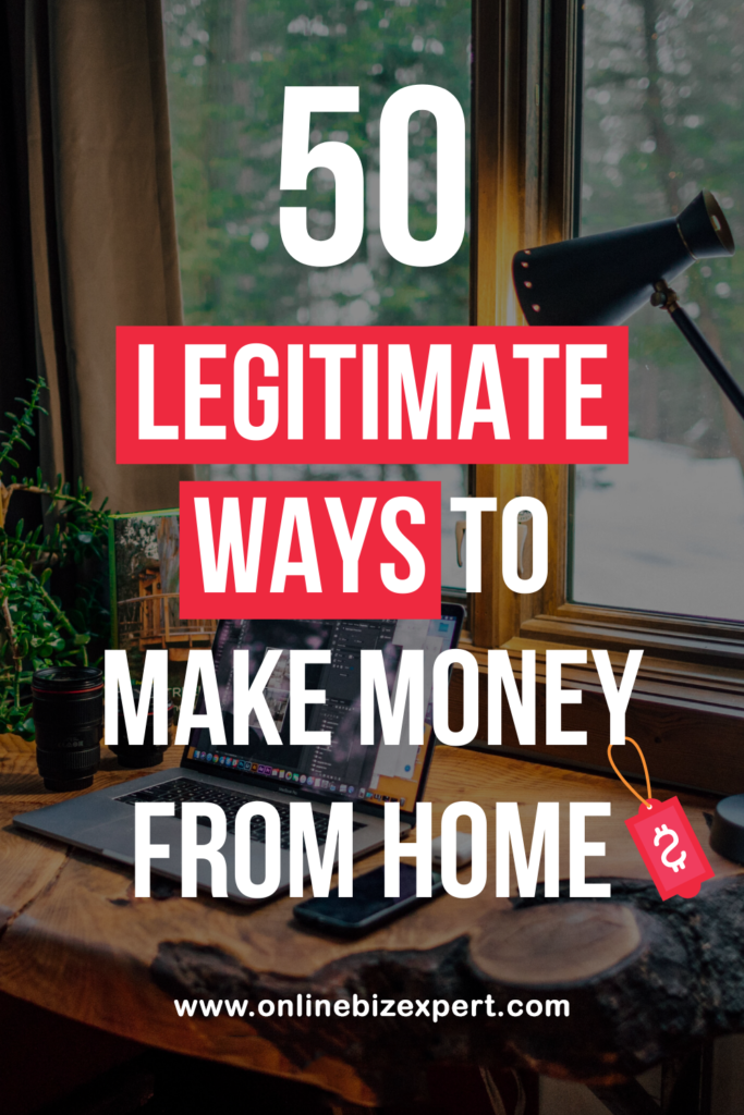 50 Legitimate Ways To Make Money From Home
