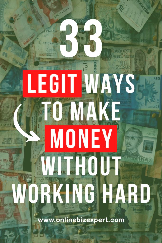 33 Legit Ways To Earn Money Without Working Hard