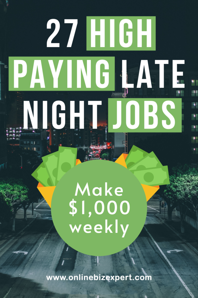 27 HIGH PAYING LATE NIGHT JOBS TO MAKE $1,000 WEEKLY