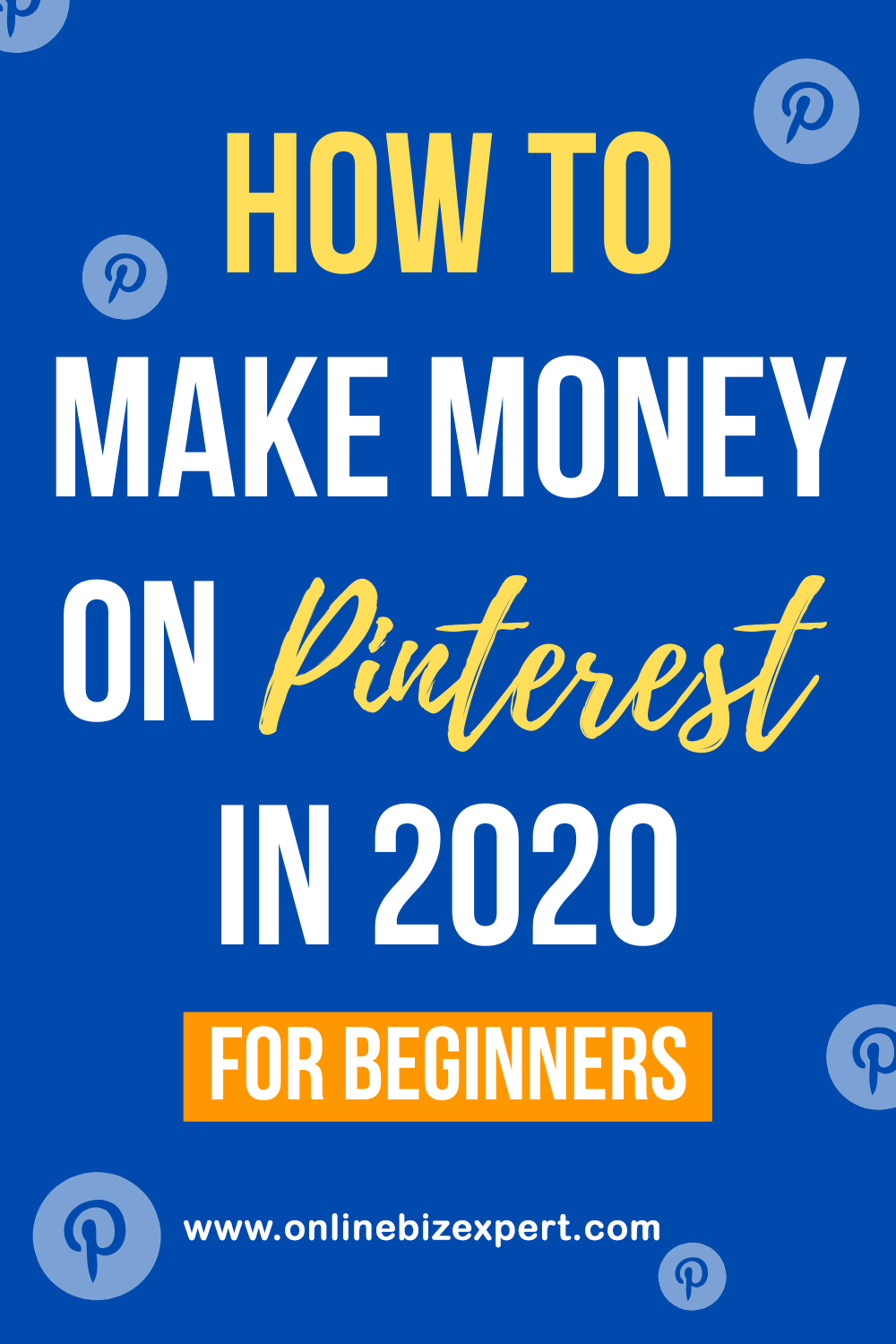 How to Make Money On Pinterest in 2020 For Beginners Guide