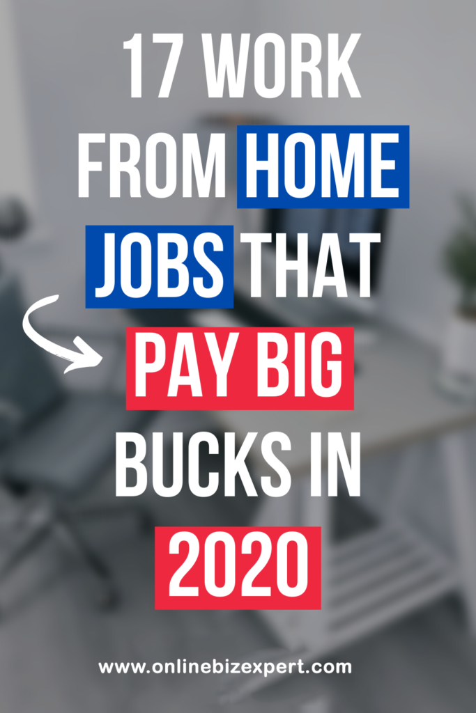 17 Work From Home Jobs That Pay Big Bucks in 2020
